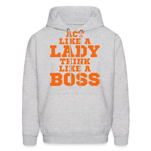 Act Like A Lady Think Like A Boss Hooded - Men's Hoodie