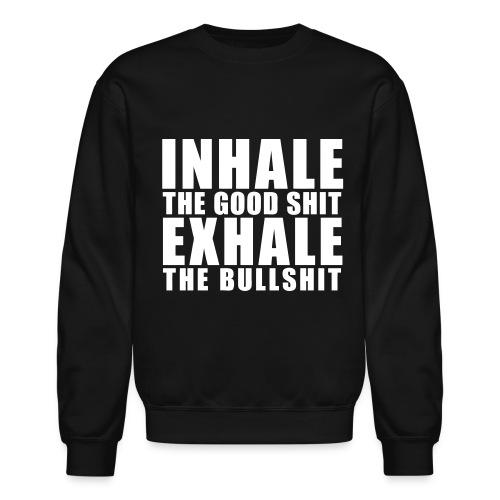 Inhale the good shit  - Crewneck Sweatshirt