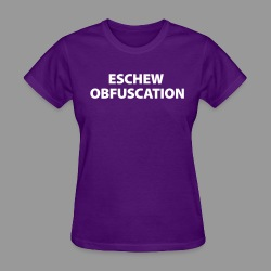 Eschew Obfuscation - Women's T-Shirt