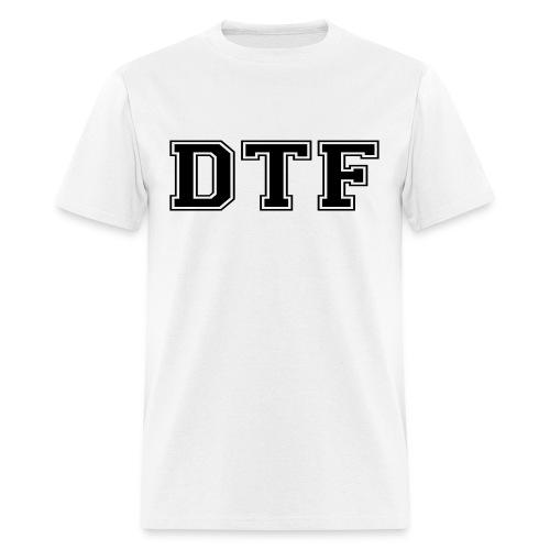 DTF Shirt - Men's T-Shirt