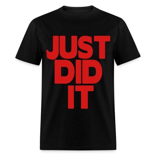 Just Did It Tee - Men's T-Shirt
