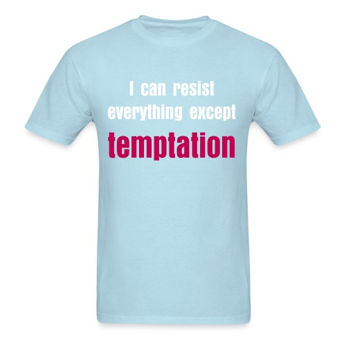 I can resist everything except temptation - Men's T-Shirt