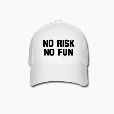 no risk no fun Caps