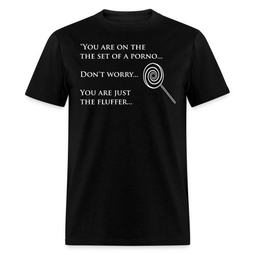 You are the Fluffer Black - Men's T-Shirt
