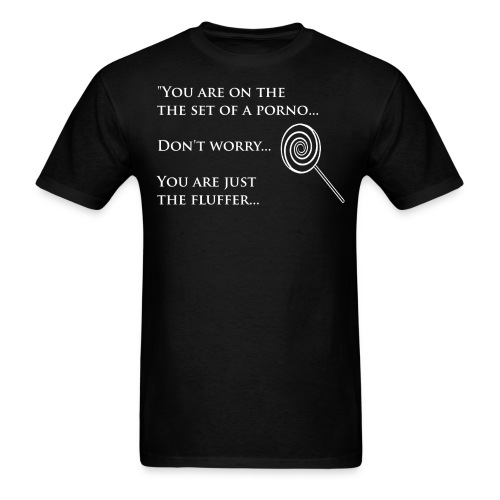 You are the Fluffer Black - Men's T-Shirt