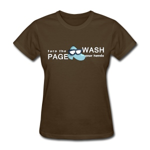 Turn the Page, Wash Your Hands - Women's T-Shirt