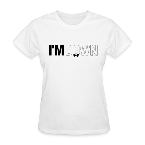 I'm Down - Women's T-Shirt
