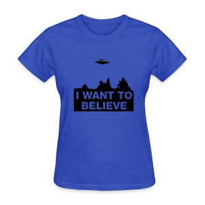 I WANT TO BELIEVE - Women's T-Shirt
