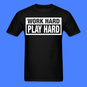 Work Hard Play Hard T-Shirts - stayflyclothing.com - Men's T-Shirt