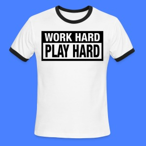 Work Hard Play Hard T-Shirts - stayflyclothing.com - Men's Ringer T-Shirt