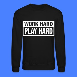 Work Hard Play Hard Long Sleeve Shirts - stayflyclothing.com - Crewneck Sweatshirt