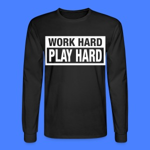 Work Hard Play Hard Long Sleeve Shirts - stayflyclothing.com - Men's Long Sleeve T-Shirt