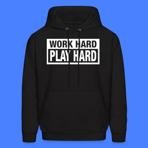 Work Hard Play Hard Hoodies - stayflyclothing.com - Men's Hoodie