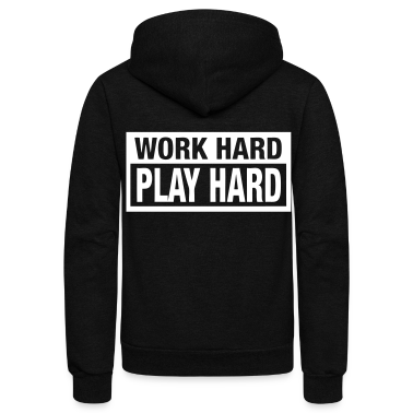 Work Hard Play Hard Zip Hoodies/Jackets - stayflyclothing.com