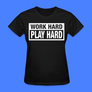 Work Hard Play Hard Women's T-Shirts - stayflyclothing.com - Women's T-Shirt