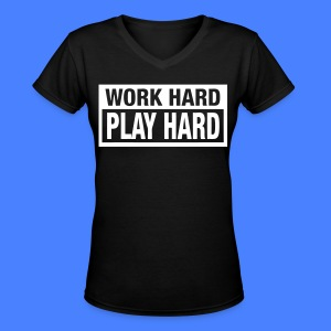 Work Hard Play Hard Women's T-Shirts - stayflyclothing.com - Women's V-Neck T-Shirt