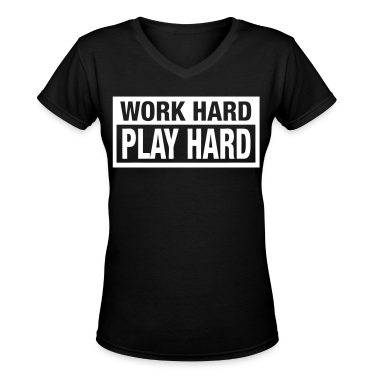 Work Hard Play Hard Women's T-Shirts - stayflyclothing.com