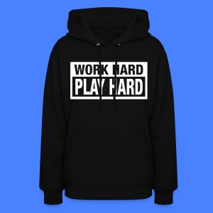 Work Hard Play Hard Hoodies - stayflyclothing.com - Women's Hoodie