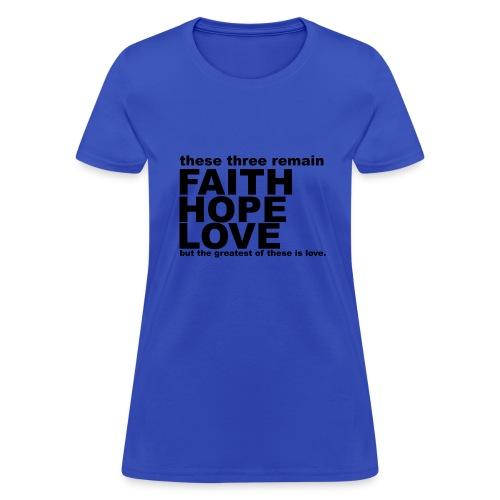Faith Hope & Love T Shirt  - Women's T-Shirt