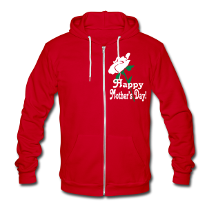 Happy Mother's Day - Unisex Fleece Zip Hoodie by American Apparel