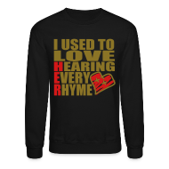 Long Sleeve Shirts ~ Crewneck Sweatshirt ~ I use to love H.E.R.  001 SWEATSHIRT