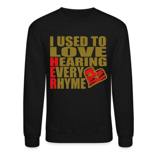 I use to love H.E.R.  001 SWEATSHIRT - Crewneck Sweatshirt