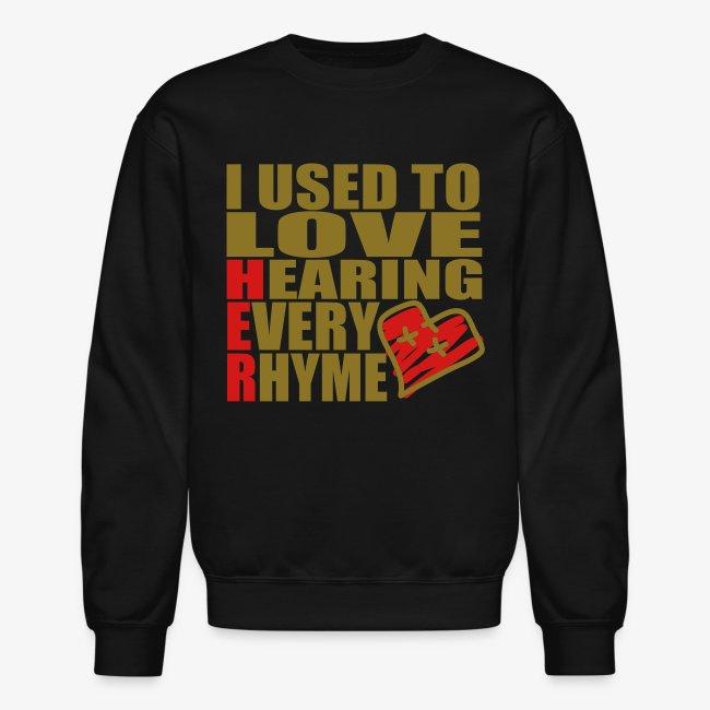 I use to love H.E.R.  001 SWEATSHIRT
