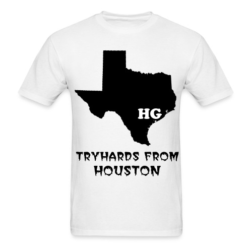 Tryhards from Hou,TX - Men's T-Shirt