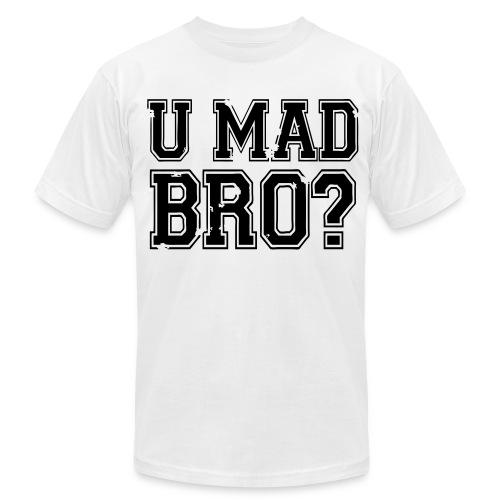 U Mad Bro t shirt - Men's Fine Jersey T-Shirt