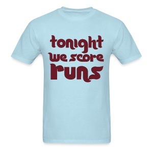 Tonight We Score Runs  Shirt- Fun Spoof  - Men's T-Shirt