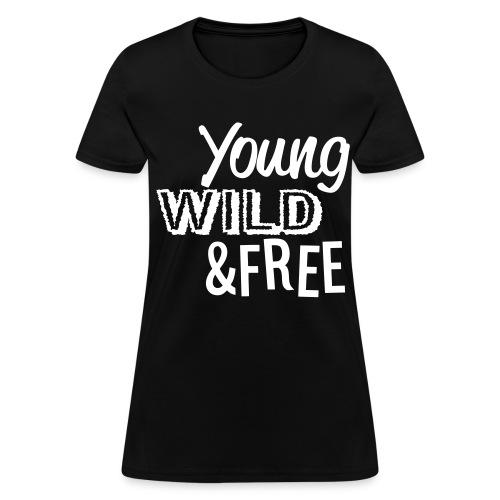 Young Wild and Free T-Shirt - Women's T-Shirt