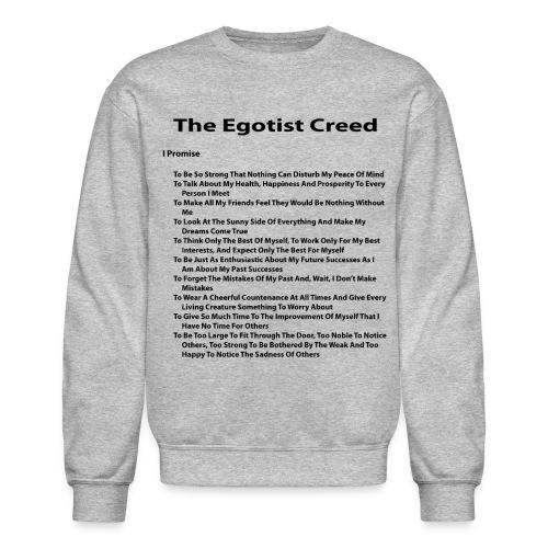 Egotist Creed - Crewneck Sweatshirt