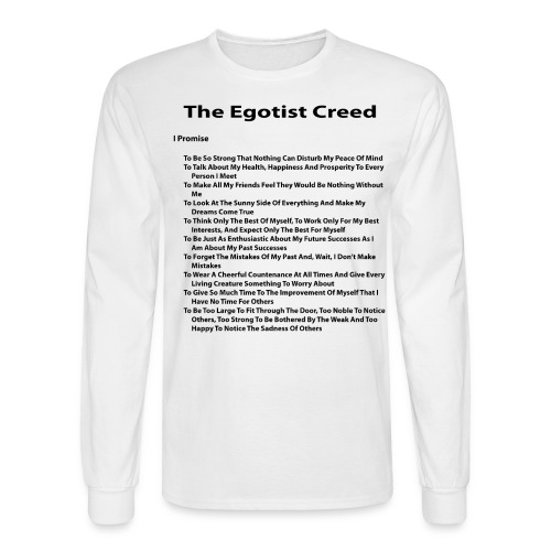 Egotist Creed - Men's Long Sleeve T-Shirt