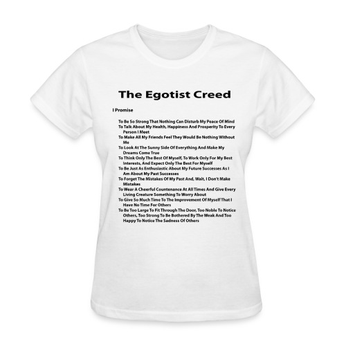 Egotist Creed - Women's T-Shirt