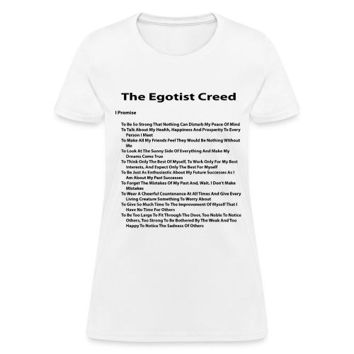 Egotist Creed - Women's T-Shirt