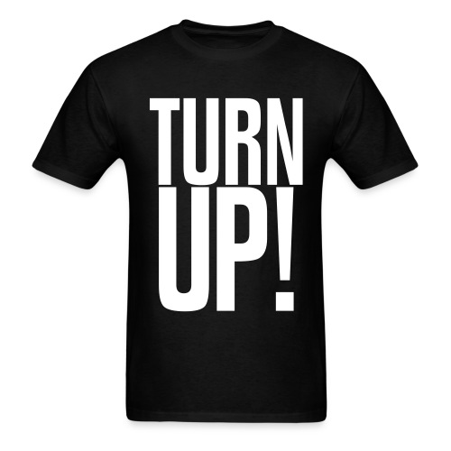 Turn Up! (White) - Men's T-Shirt