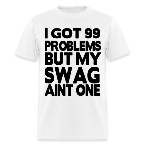99 problems - Men's T-Shirt
