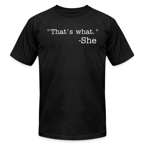 That's What She Said. American Apparel - Men's Fine Jersey T-Shirt