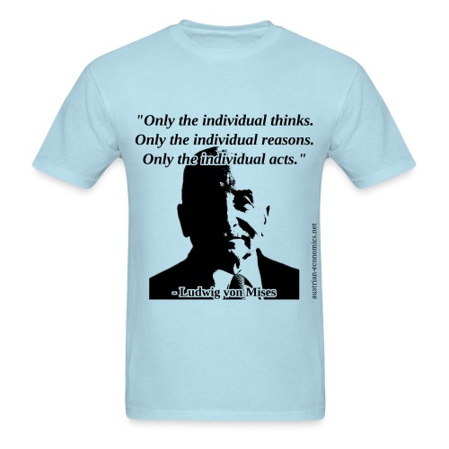 Ludwig von Mises - The Individual - Men's T-Shirt