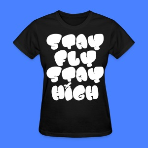 Stay Fly Stay High Women's T-Shirts - stayflyclothing.com - Women's T-Shirt
