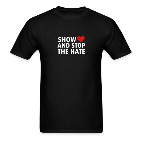 Show Love and Stop the Hate - T-shirt - Men's T-Shirt