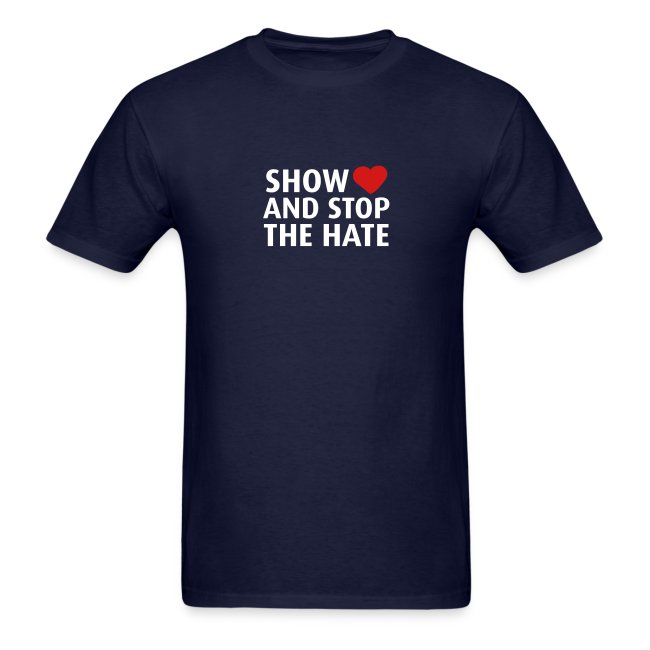 Show Love and Stop the Hate - T-shirt