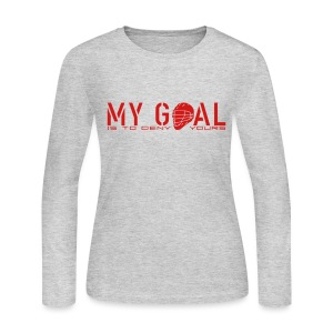 My Goal Is To Deny Yours (Lax) Woman's Long Sleeve T-Shirt - Women's Long Sleeve Jersey T-Shirt