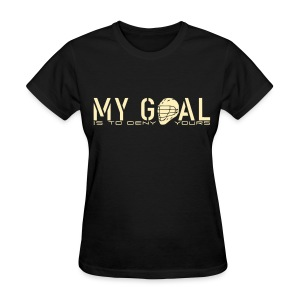 My Goal Is To Deny Yours (Lax) Women's Standard Weight T-Shirt - Women's T-Shirt