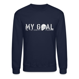 My Goal Is To Deny Yours (Lax) Men's Sweatshirt - Crewneck Sweatshirt