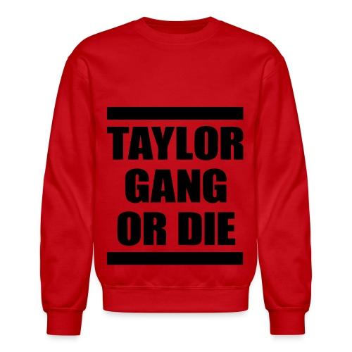 Taylor Gang: Or Die - Crewneck Sweatshirt
