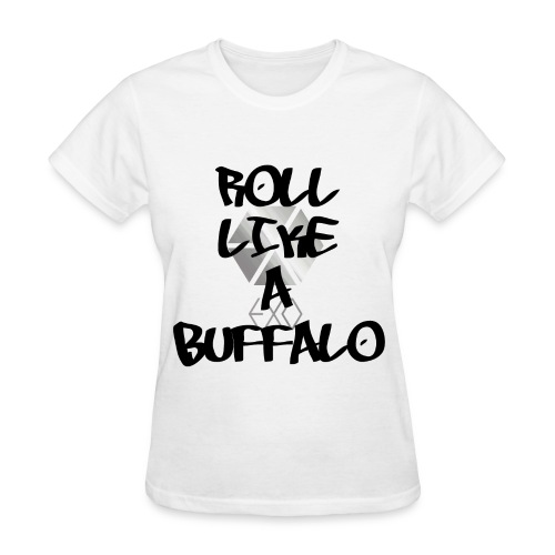 ROLL LIKE A BUFFALO BLACK - Women's T-Shirt