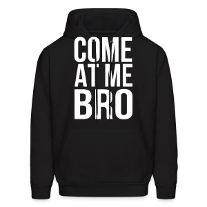 Come At Me Bro (White Text) - Men's Hoodie
