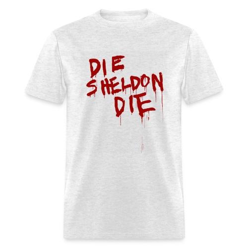 Die Sheldon Die - Men's T-Shirt