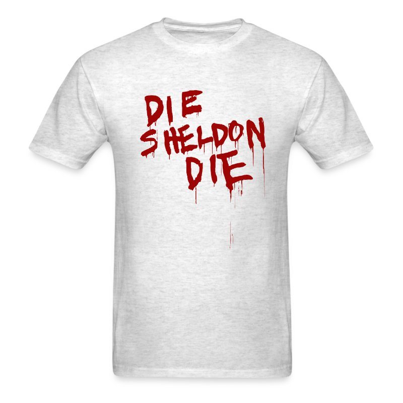 Die Sheldon Die - Men's T-Shirt